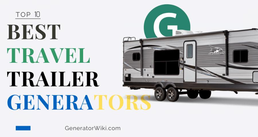 Best Generator For Travel Trailer Dec 2019 Generatorwiki